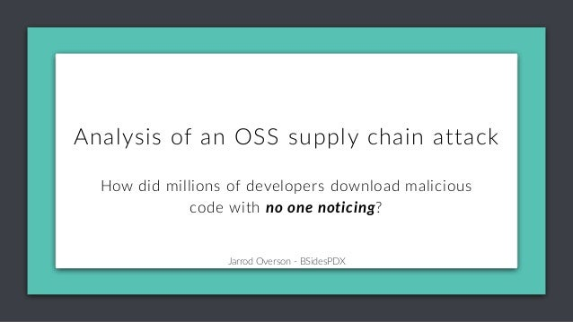 Jarrod Overson - BSidesPDX Why are imitation attacks such a problem? Analysis of an OSS supply chain attack How did millio...