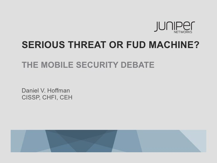 Serious Threat or FUD Machine? The Mobile Security Debate