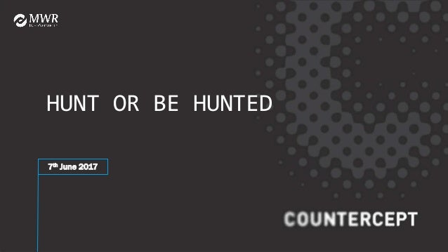 HUNT OR BE HUNTED 7th June 2017