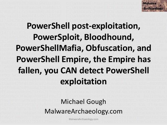PowerShell post-exploitation, PowerSploit, Bloodhound, PowerShellMafia, Obfuscation, and PowerShell Empire, the Empire has...
