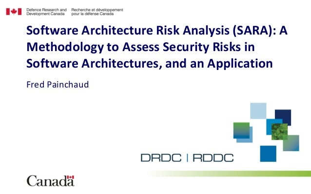 Software Architecture Risk Analysis (SARA): A Methodology to Assess Security Risks in Software Architectures, and an Appli...