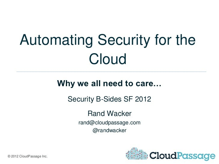 Automating Security for the                Cloud                           Why we all need to care…                       ...