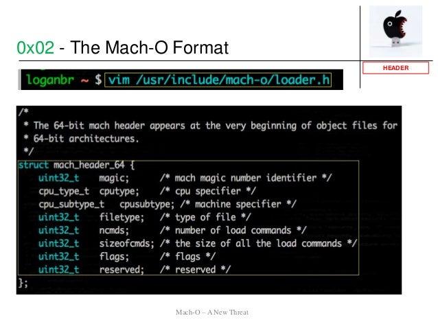 Mach-O – A New Threat 0x02 - The Mach-O Format HEADER