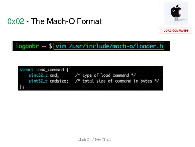 LOAD COMMANDS Mach-O – A New Threat 0x02 - The Mach-O Format