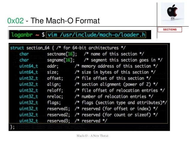 SECTIONS 0x02 - The Mach-O Format Mach-O – A New Threat