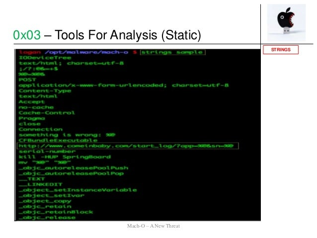 STRINGS 0x03 – Tools For Analysis (Static) Mach-O – A New Threat