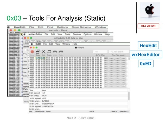 HEX EDITOR 0xED HexEdit wxHexEditor 0x03 – Tools For Analysis (Static) Mach-O – A New Threat