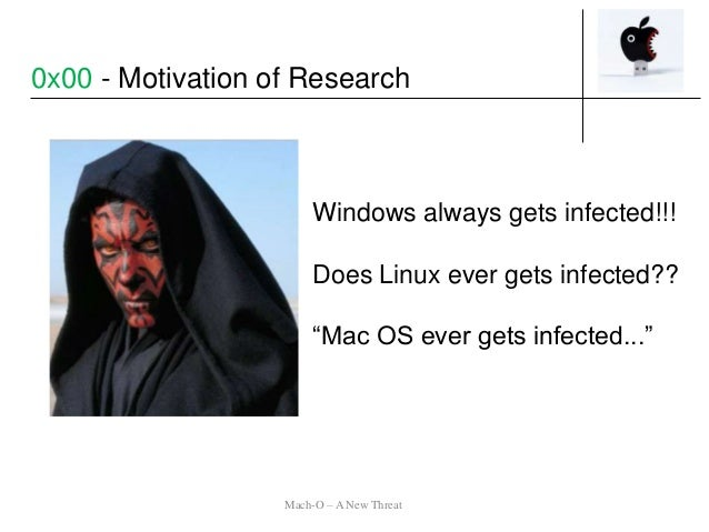 """0x00 - Motivation of Research Mach-O – A New Threat Windows always gets infected!!! Does Linux ever gets infected?? """"Mac O..."""