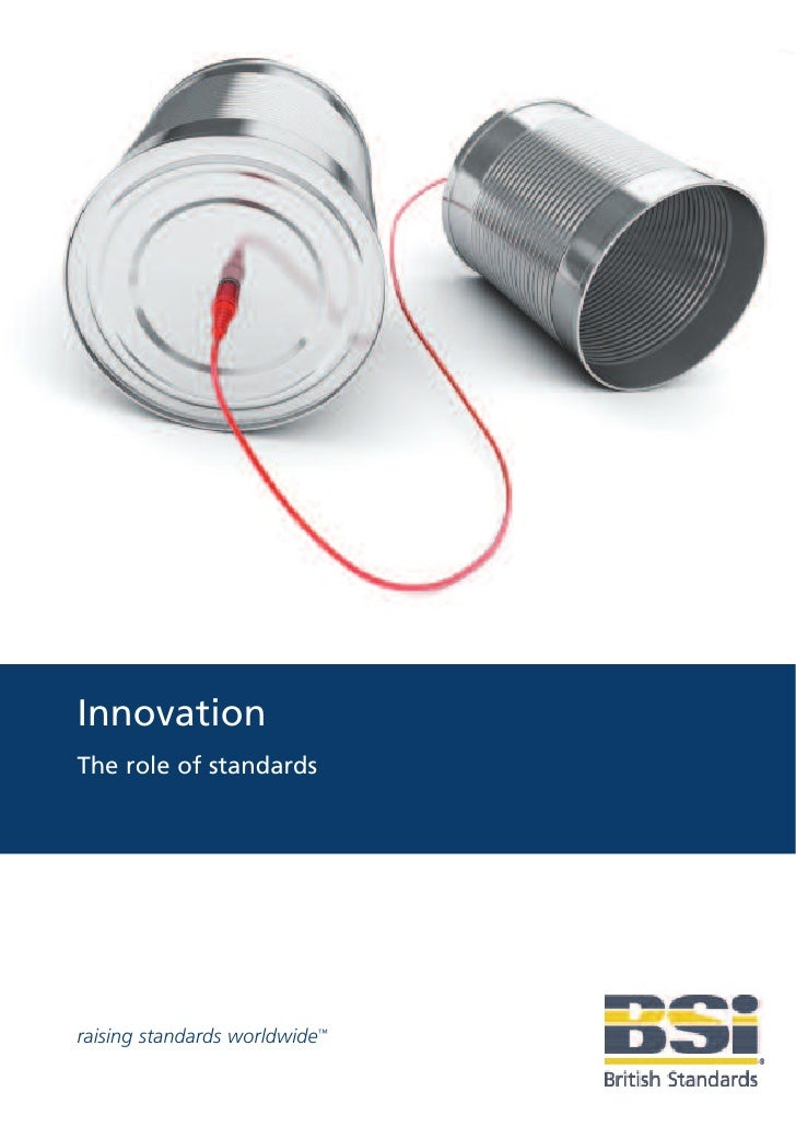 Innovation The role of standards     raising standards worldwide™