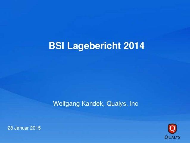 BSI Lagebericht 2014 Wolfgang Kandek, Qualys, Inc 28 Januar 2015