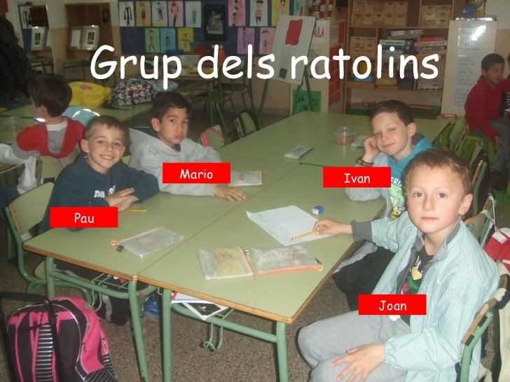 Grup dels ratolins      Mario    IvanPau                      Joan