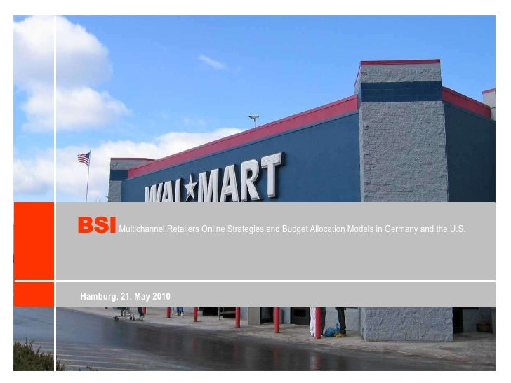 BSI<br />Multichannel Retailers Online Strategies and Budget Allocation Models in Germany andthe U.S.<br />Hamburg, 21. Ma...