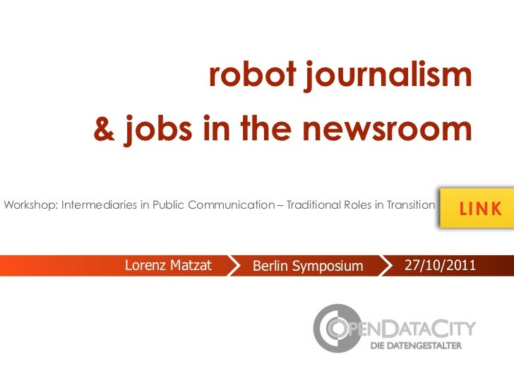 robot journalism                & jobs in the newsroomWorkshop: Intermediaries in Public Communication – Traditional Roles...