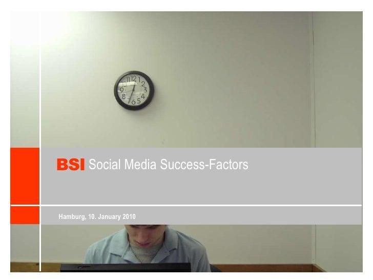 BSI<br />Social Media Success-Factors<br />Hamburg, 10. January 2010<br />