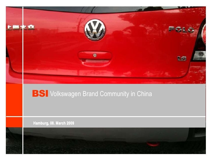 BSI<br />Volkswagen Brand Community in China<br />Hamburg, 08. March 2009<br />Hamburg, 08. March 2009<br />