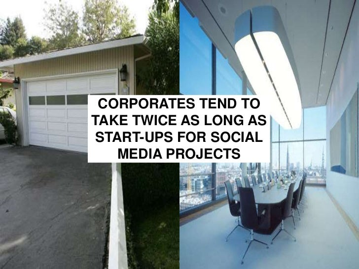 CORPORATES TEND TO TAKE TWICE AS LONG AS START-UPS FOR SOCIAL MEDIA PROJECTS<br />