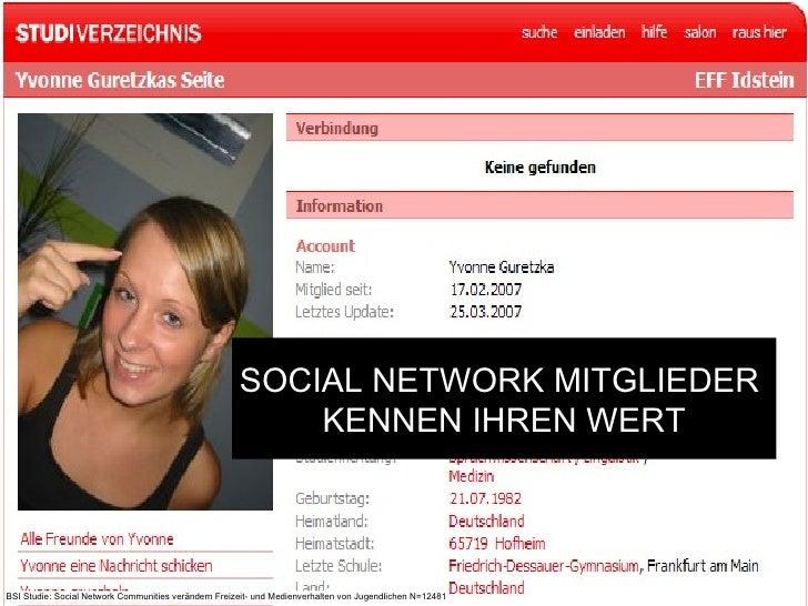 SOCIAL NETWORK MITGLIEDER  KENNEN IHREN WERT BSI Studie: Social Network Communities verändern Freizeit- und Medienverhalte...
