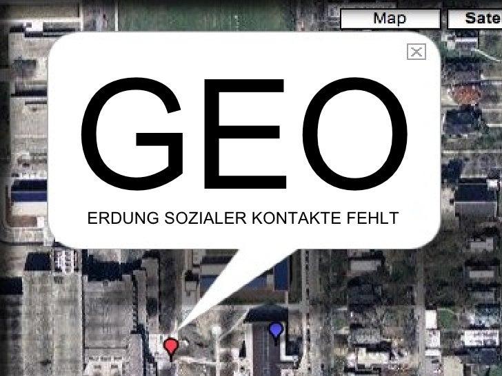 GEO ERDUNG SOZIALER KONTAKTE FEHLT