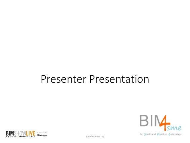 BIM Show Live 2015: BIM for SMEs #BSLSME Slide 3