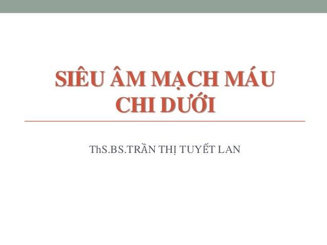 SIEÂU AÂM MAÏCH MAÙU CHI DÖÔÙI ThS.BS.TRẦN THỊ TUYẾT LAN