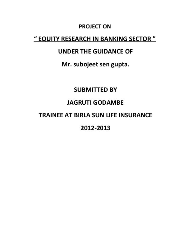 equity research of banking setor Equity research professionals are responsible for producing analysis,  recommendations, and reports on investment opportunities that investment banks ,.