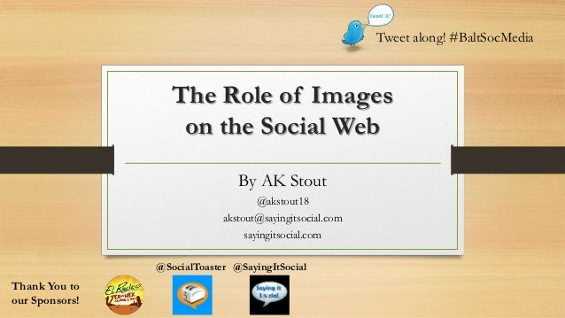 Tweet along! #BaltSocMedia                   The Role of Images                    on the Social Web                      ...