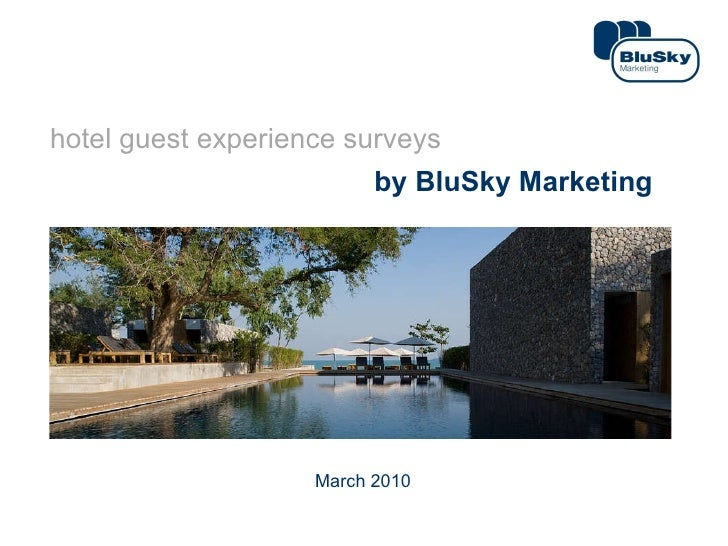 hotel guest experience surveys by BluSky Marketing March 2010