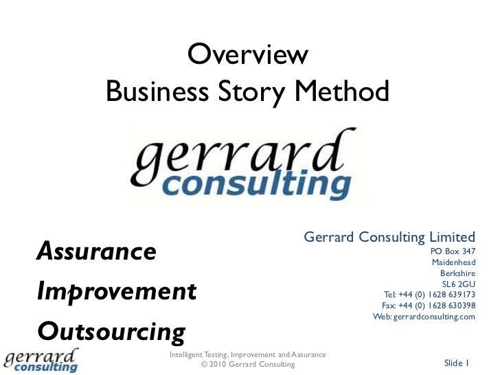 OverviewBusiness Story Method<br />Gerrard Consulting Limited<br />PO Box 347<br />Maidenhead<br />Berkshire<br />SL6 2GU<...