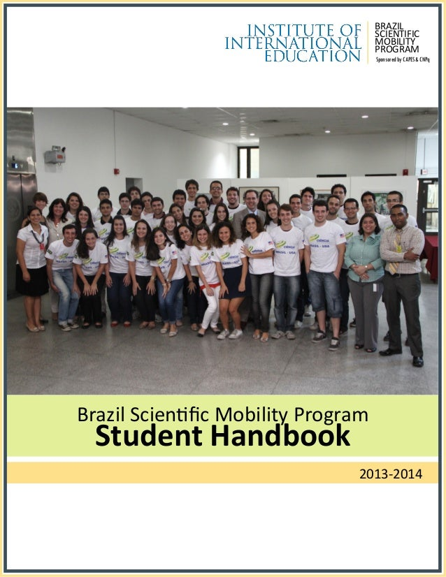 2013-2014 Student Handbook Brazil Scientific Mobility Program SponsoredbyCAPES&CNPq BRAZIL SCIENTIFIC MOBILITY PROGRAM