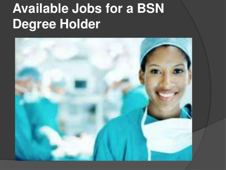 Available Jobs for a BSNDegree Holder