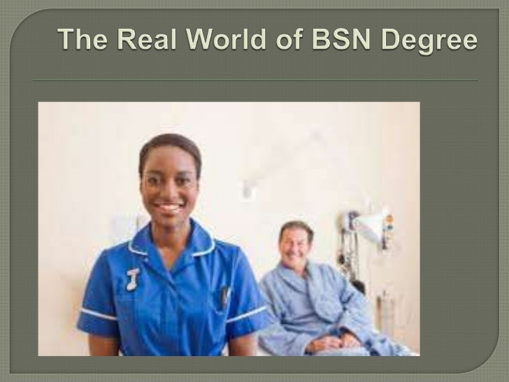 The BSN degree is made to provide thestudents with right and advanced knowledgeand skills that they need for their futurec...