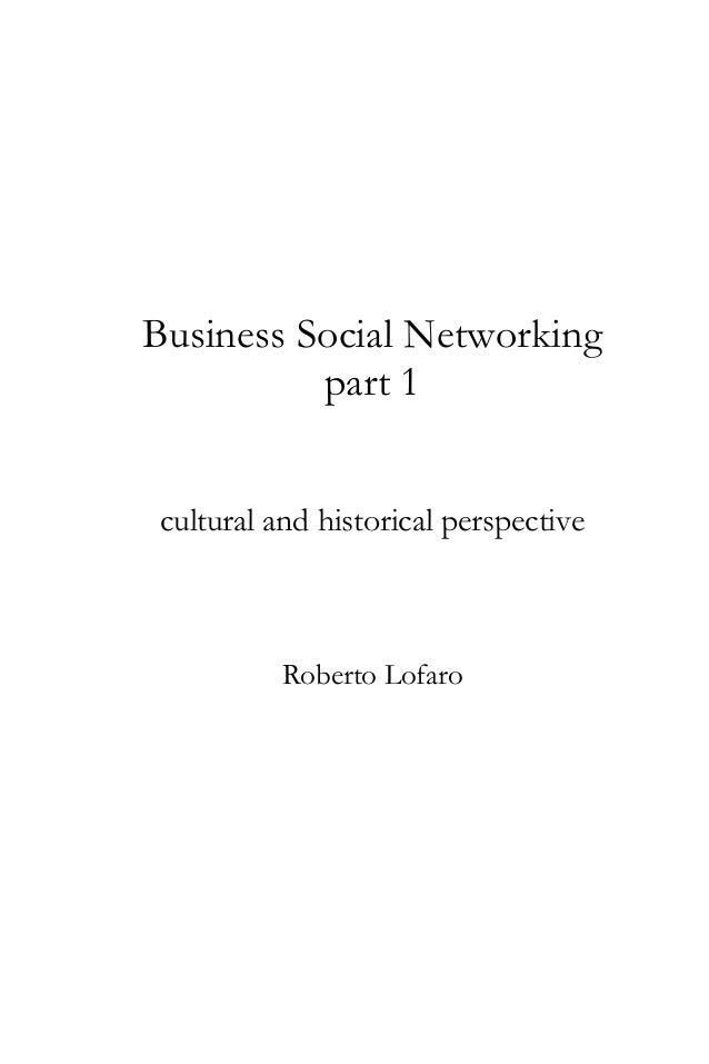Business Social Networking part 1 cultural and historical perspective  Roberto Lofaro