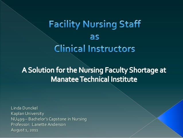 Linda DunckelKaplan UniversityNU499 – Bachelor's Capstone in NursingProfessor: Lanette AndersonAugust 1, 2011