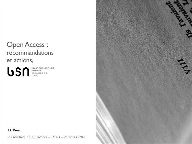 Open Access:recommandationset actions,D. RouxAssembléeOpenAccess– Paris–26mars 2013