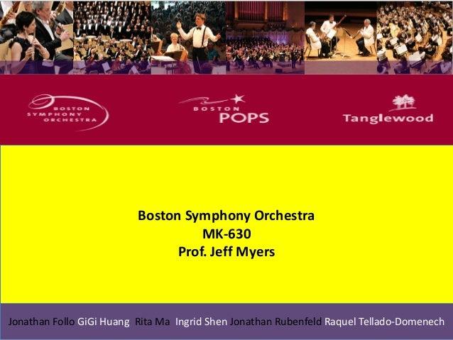 Boston Symphony OrchestraMK-630Prof. Jeff MyersJonathan Follo GiGi Huang Rita Ma Ingrid Shen Jonathan Rubenfeld Raquel Tel...