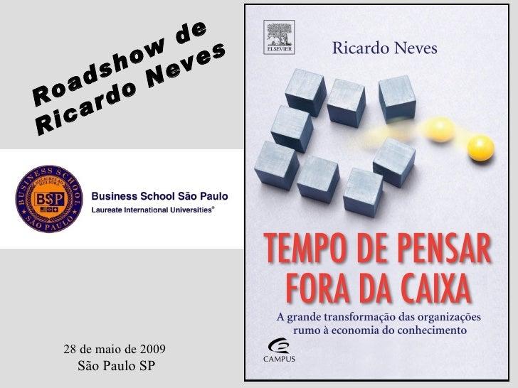 28 de maio de 2009   São Paulo SP Ro adshow  de Ricardo Neves