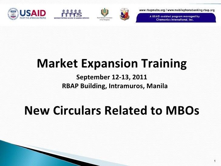 <ul><li>Market Expansion Training </li></ul><ul><li>September 12-13, 2011 RBAP Building, Intramuros, Manila </li></ul><ul>...