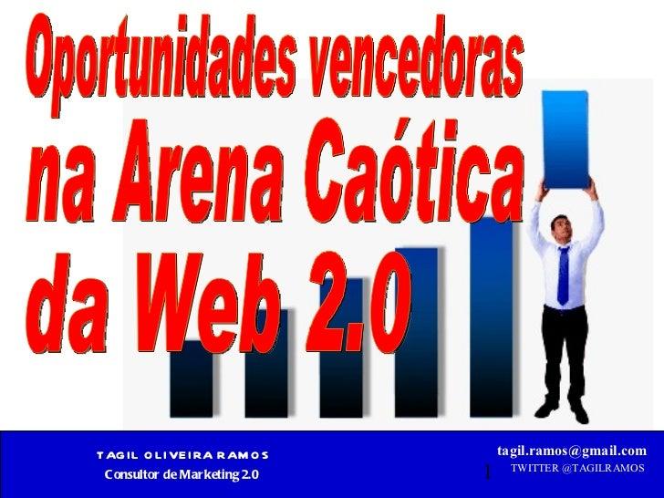 Oportunidades vencedoras  da Web 2.0  na Arena Caótica