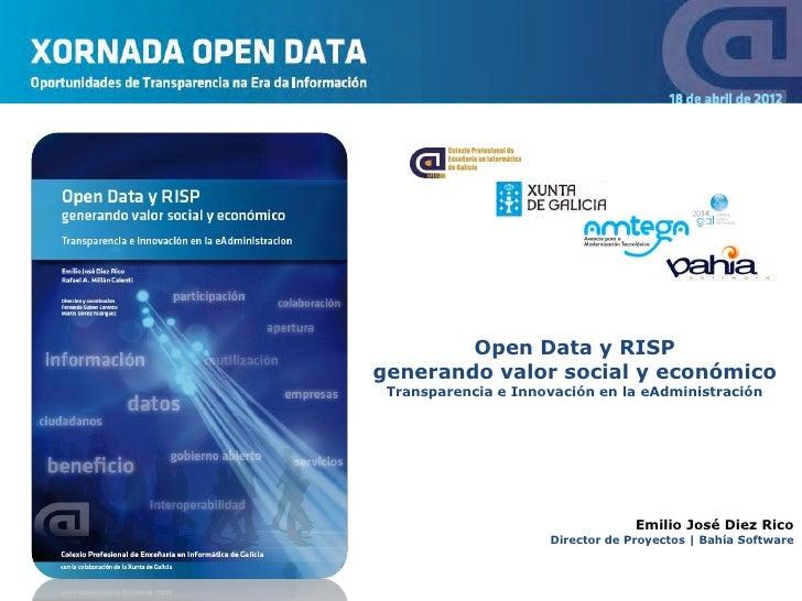 Open Data y RISPgenerando valor social y económico Transparencia e Innovación en la eAdministración                       ...