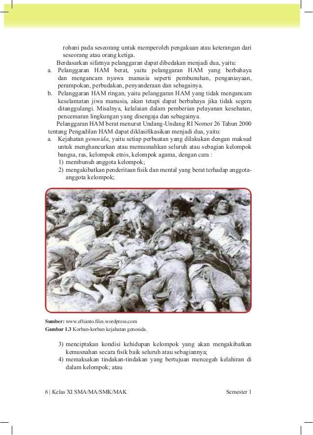 5) memindahkan secara paksa anak-anak dari kelompok tertentu ke  kelompok lain.  b. Kejahatan terhadap kemanusian, yaitu s...