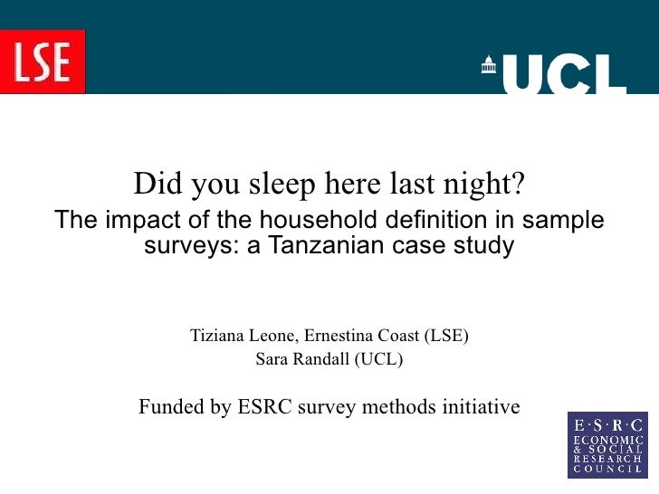 Did you sleep here last night? The impact of the household definition in sample surveys: a Tanzanian case study Tiziana Le...