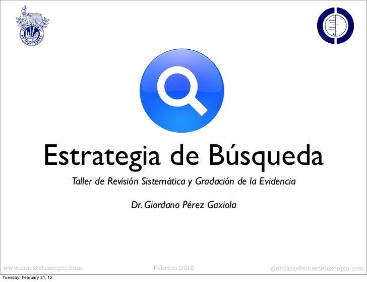 Estrategia de Búsqueda                           Taller de Revisión Sistemática y Gradación de la Evidencia               ...