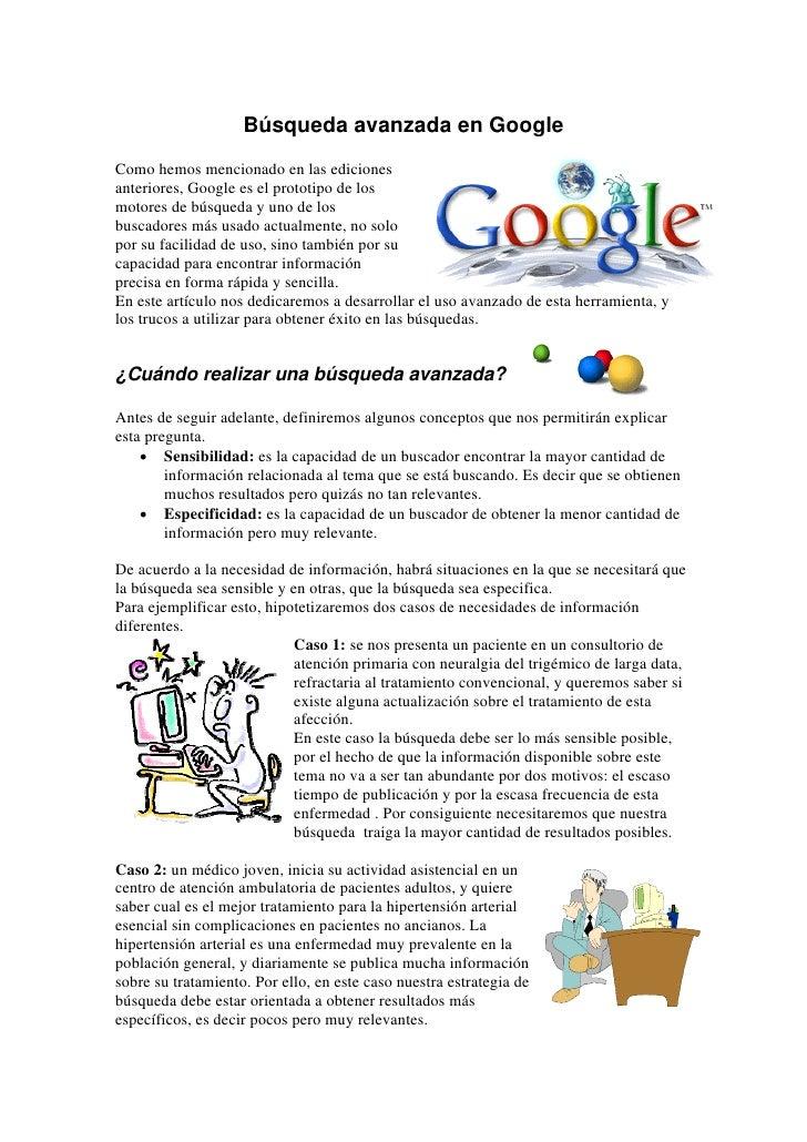 Búsqueda avanzada en Google Como hemos mencionado en las ediciones anteriores, Google es el prototipo de los motores de bú...