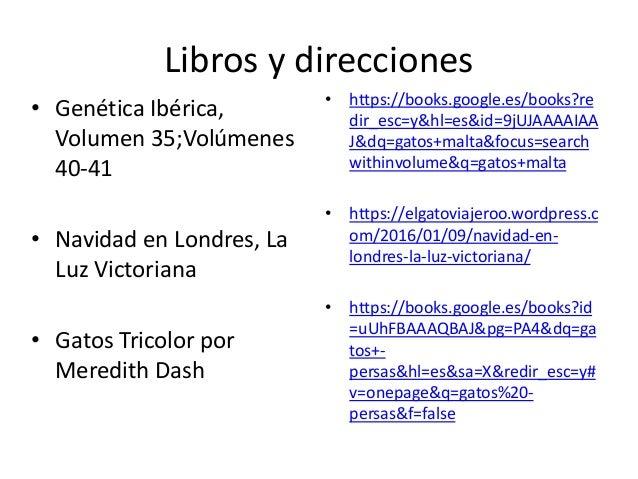 Libros y direcciones • Genética Ibérica, Volumen 35;Volúmenes 40-41 • Navidad en Londres, La Luz Victoriana • Gatos Tricol...