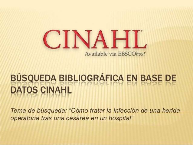 """BÚSQUEDA BIBLIOGRÁFICA EN BASE DEDATOS CINAHLTema de búsqueda: """"Cómo tratar la infección de una heridaoperatoria tras una ..."""