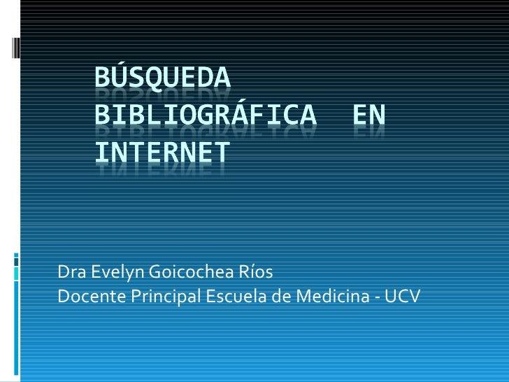 Dra Evelyn Goicochea Ríos Docente Principal Escuela de Medicina - UCV