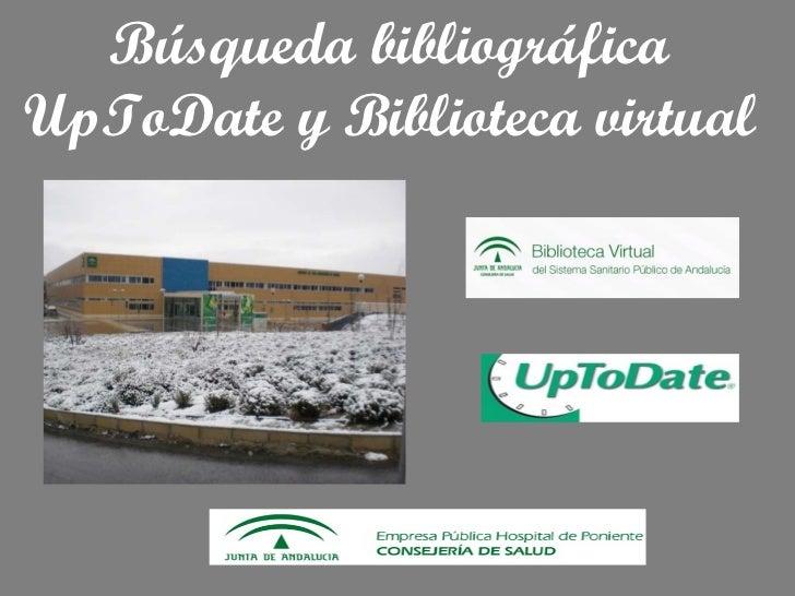 Búsqueda bibliográfica UpToDate y Biblioteca virtual