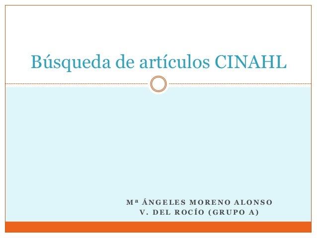 Búsqueda de artículos CINAHL          Mª ÁNGELES MORENO ALONSO            V. DEL ROCÍO (GRUPO A)