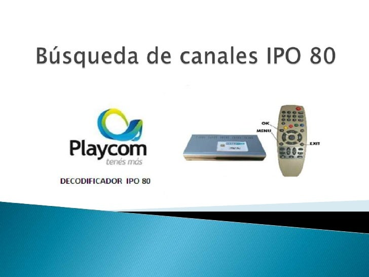 Búsqueda de canales IPO 80<br />