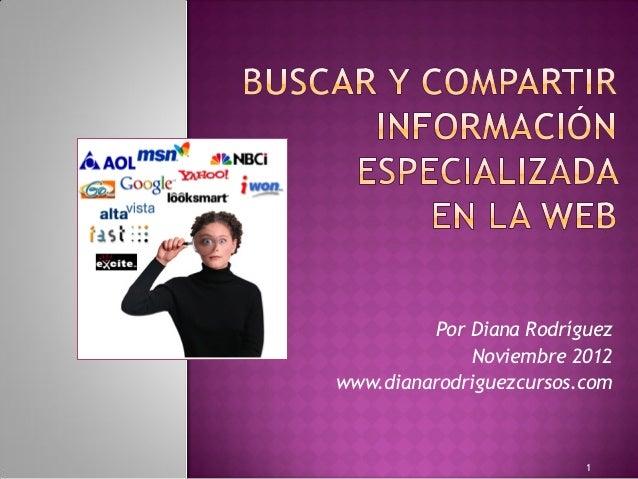 Por Diana Rodríguez             Noviembre 2012www.dianarodriguezcursos.com                         1